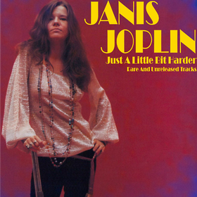 Just a Little Bit Harder: Rare and Unreleased Tracks Janis Joplin