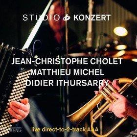 Studio Konzert (Limited Edition) Jean-Christophe Cholet & Matthieu Michel & Didier Ithursarry