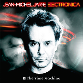 Electronica 1: The Time Machine Jean-Michel Jarre