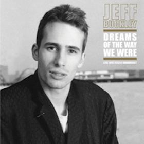 Dreams Of The Way We Were Jeff Buckley