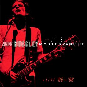 Mystery White Boy: Live '95 - '96 Jeff Buckley