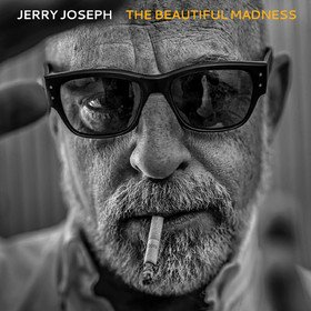 The Beautiful Madness (Limited Edition) Jerry Joseph