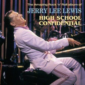 High School Confidential Jerry Lee Lewis