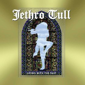 Living With The Past Jethro Tull