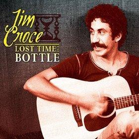 Lost Time In A Bottle Jim Croce