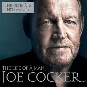 The Life Of A Man - The Ultimate Hits (1968-2013) Joe Cocker