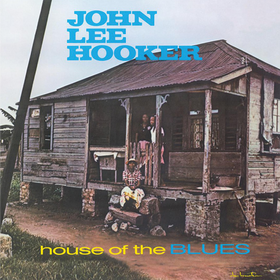 House Of The Blues John Lee Hooker