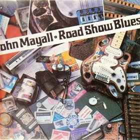 Road Show Blues John Mayall