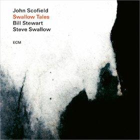 Swallow Tales John Scofield, Steve Swallow, Bill Stewart