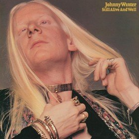 Still Alive And Well Johnny Winter