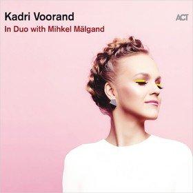 In Duo With Mihkel Malgand Kadri Voorand