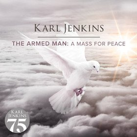 Armed Man: A Mass For Peace Karl Jenkins