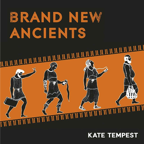 Brand New Ancients Kate Tempest