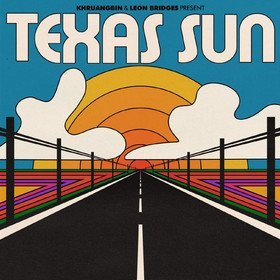 Texas Sun Khruangbin & Leon Bridges