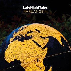 Late Night Tales: Khruangbin Khruangbin