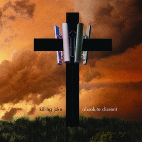 Absolute Dissent (Deluxe) Killing Joke