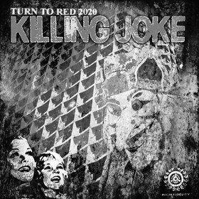 Turn To Red 2020 Killing Joke