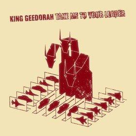 Take Me To Your Leader King Geedorah