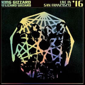 Live In San Francisco '16 (Deluxe) King Gizzard And The Lizard Wizard
