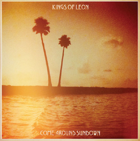 Come Around Sundown Kings Of Leon