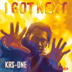 I Got Next Krs One