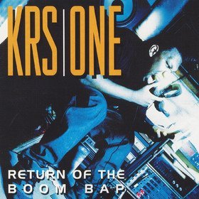 Return Of The Boom Bap Krs One