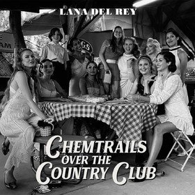 Chemtrails Over The Country Club Lana Del Rey