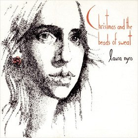 Christmas And The Beads Of Sweat Laura Nyro
