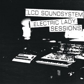 Electric Lady Sessions LCD Soundsystem