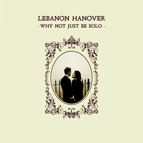 Why Not Just Be Solo Lebanon Hanover