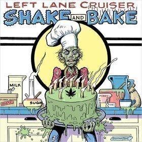 Shake And Bake Left Lane Cruiser