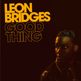 Good Thing Leon Bridges