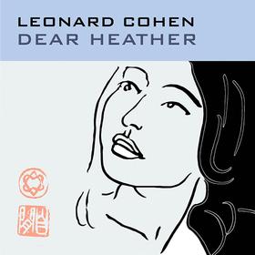 Dear Heather Leonard Cohen