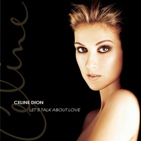 Let's Talk About Love Celine Dion