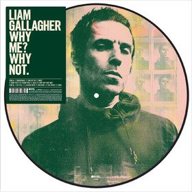 Why Me? Why Not. (Picture Disc) Liam Gallagher