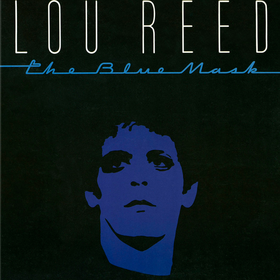 The Blue Mask Lou Reed
