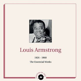 1926 - 1959: The Essential Works Louis Armstrong