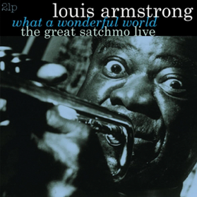 Great Satchmo: Live, What А Wonderful World Louis Armstrong