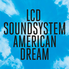 American Dream LCD Soundsystem