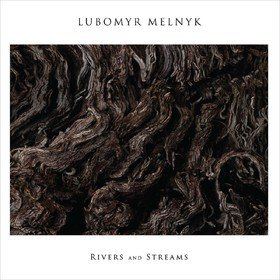 Rivers And Streams Lubomyr Melnyk