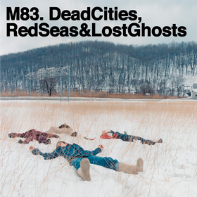 Dead Cities, Red Seas & Lost Ghosts M83