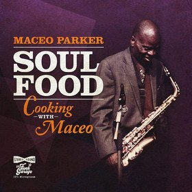 Soul Food: Cooking With Maceo Maceo Parker