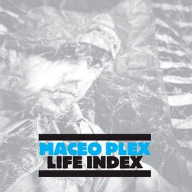 Life Index (Limited Edition) Maceo Plex