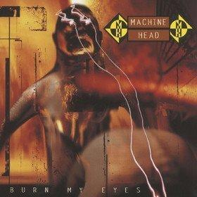 Burn My Eyes (Limited Edition) Machine Head