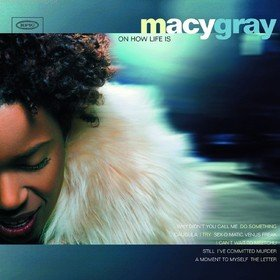 On How Life Is Macy Gray