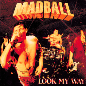 Look My Way Madball