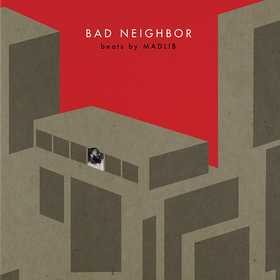 Bad Neighbor - Instrumentals Madlib