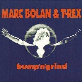 Bump N Grind Marc Bolan & T. Rex