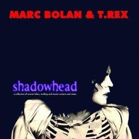 Shadowhead Marc Bolan & T. Rex