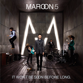 It Won't Be Soon Before Long Maroon 5